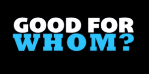 goodforwhom